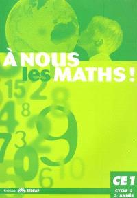 A nous les maths ! CE1, cycle 2, 3e année : fichier de l'élève
