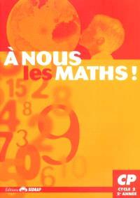 A nous les maths ! CP, cycle 2, 2e année : fichier de l'élève