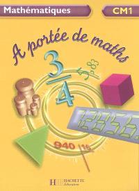 A portée de maths : mathématiques CM1