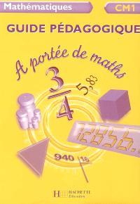 A portée de maths mathématique CM1 : guide pédagogique