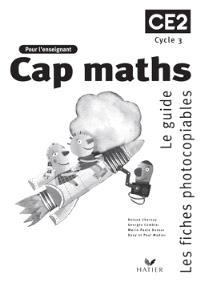 Cap maths, CE2 : guide des activités et matériel photocopiable