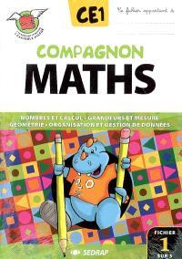 Compagnon maths CE1 : nombres et calcul, grandeurs et mesure, géométrie, organisation et gestion de données