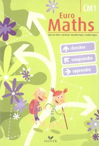 Euro maths, CM1 : cycle des approfondissements : chercher, comprendre, apprendre