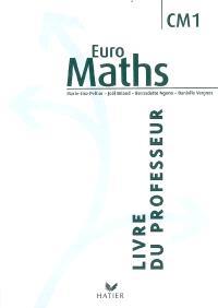 Euro maths, CM1, livre du professeur : enseigner les mathématiques au CM1 : des enjeux didactiques