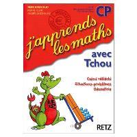 J'apprends les maths avec Tchou, CP : calcul réfléchi, situations-problèmes, géométrie : fichier de l'élève