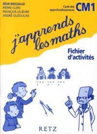 J'apprends les maths CM1 : fichier d'activité