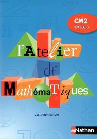 L'atelier de mathématiques, CM2 cycle 3
