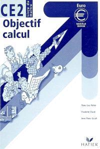 Le nouvel objectif calcul, CE2 : cycle des approfondissements : livre du maîte