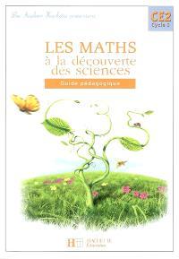 Les maths à la découverte des sciences CE2 cycle 3 : guide pédagogique