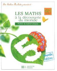 Les maths à la découverte du monde CE1, cycle 2 : fichier de mathématiques