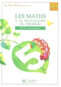 Les maths à la découverte du monde CE1, cycle 2 : guide pédagogique