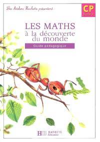 Les maths à la découverte du monde, CP cycle 2 : guide pédagogique