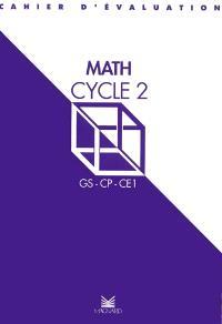 Math cycle 2 : cycle des apprentissages fondamentaux, cahier d'évaluation