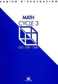 Math cycle 3 : cycle des approfondissements, cahier d'évaluation