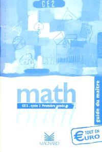 Math outil, CE2, cycle 3, première année : tout en euro, guide du maître