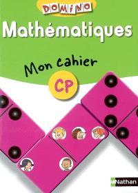 Mathématiques : mon cahier CP
