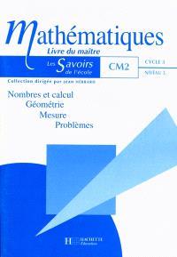 Mathématiques CM2 : livre du maître : nombres et calcul, géométrie, mesure, problèmes