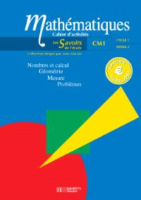 Mathématiques cycle 3 niveau 2 : nombre et calcul, géométrie, mesure, problèmes : cahiers d'activités CM1
