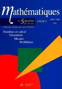 Mathématiques, cycle 3 : nombres et calcul, géométrie, mesure, problèmes