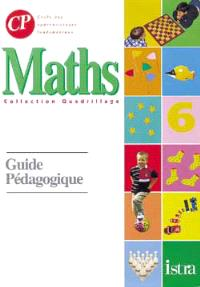 Maths CP, cycle des apprentissages fondamentaux : guide pédagogique