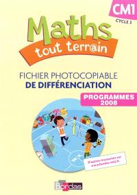 Maths tout terr@in CM1 cycle 3 : fichier photocopiable de différenciation : programmes 2008