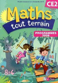 Maths tout terrain CE2, cycle 3 : programmes 2008