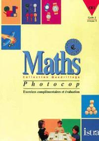 Maths, CE1, cycle 2, niveau 3 : photocop, exercices complémentaires et évaluation