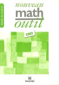Nouveau math outil CM2 : guide du maître