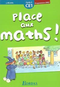 Place aux maths ! : fichier de l'élève, CE1