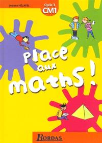 Place aux maths ! CM1, cycle 3
