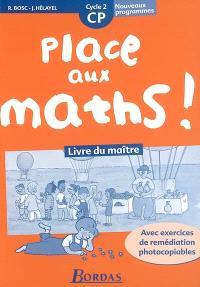 Place aux maths ! CP, cycle 2 : livre du maître