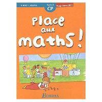 Place aux maths ! CP, cycle 2, programmes 2002 : fichier de l'élève