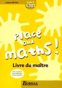 Place aux maths, cycle 3 CM1 : livre du maître