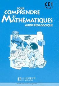 Pour comprendre les mathématiques : guide pédagogique : CE1 cycle 2