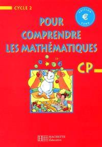 Pour comprendre les mathématiques CP cycle 2 : édition euro