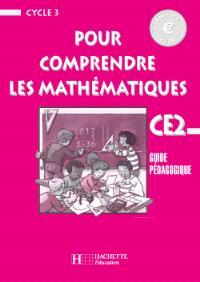 Pour comprendre les mathématiques, CE2, cycle 3 : guide pédagogique