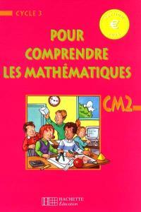 Pour comprendre les mathématiques, CM2 : livre de l'élève, euro