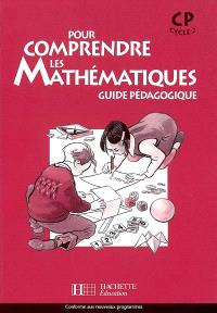 Pour comprendre les mathématiques, CP, cycle 2 : guide pédagogique
