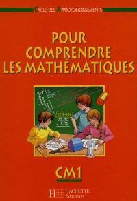 Pour comprendre les maths, CM1, cycle des approfondissements