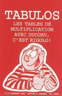 Tabulos : les tables de multiplication avec Ducobu, c'est rigolo ! = Tabulos : leer de tafels met dokus !