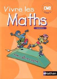 Vivre les maths : cycle 3, CM2 : manuel