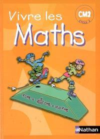 Vivre les maths : cycle 3, CM2 : programmes 2002
