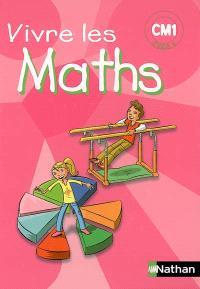 Vivre les maths CM1, cycle 3 : livre de l'élève