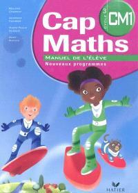 Cap maths, CM1 cycle 3 : manuel de l'élève : nouveaux programmes