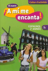 El nuevo A mi me encanta ! : espagnol 2e année, A1-A2 : cahier d'activités