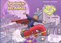 La planète des Alphas, Le conte... tout en images : une méthode de lecture pour apprendre avec plaisir