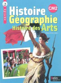 Histoire, géographie, histoire des arts, CM2 : conforme au socle commun et aux programmes 2008 : adapté à la progression recommandée par le BO du 5 janvier 2012
