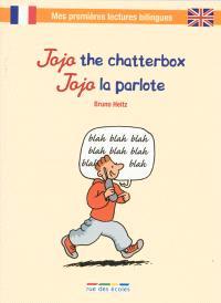 Jojo the chatterbox = Jojo la parlote