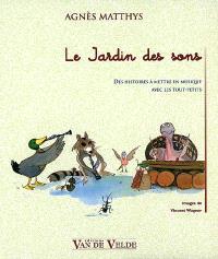Le jardin des sons : des histoires à mettre en musique avec les tout-petits