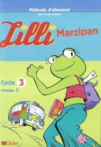 Lilli Marzipan : cycle 3 niveau 2 : méthode d'allemand pour l'école primaire